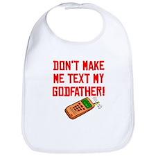 Don't Make Me Text My Godfather Bib