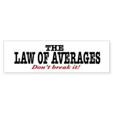 Law Of Averages Bumper Sticker