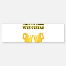 Drinks Well With Others Bumper Bumper Bumper Sticker