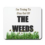 The Weeds Mousepad