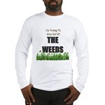 The Weeds Long Sleeve T-Shirt