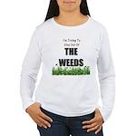 The Weeds Women's Long Sleeve T-Shirt