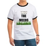 The Weeds Ringer T