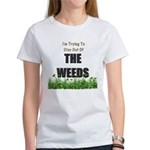 The Weeds Women's T-Shirt
