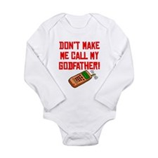 Don't Make Me Call My Godfather Body Suit