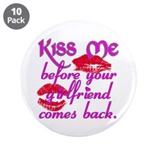 """Kiss me Before your Girlfriend comes back 3.5"""" But"""