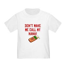 Don't Make Me Call My Nana T-Shirt