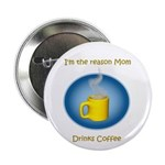 "Mom drinks coffee 2.25"" Button (10 pack)"