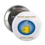 Mom drinks coffee Button