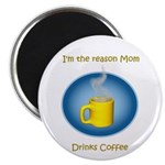 Mom drinks coffee Magnet
