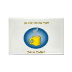 Mom drinks coffee Rectangle Magnet