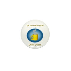 Mom drinks coffee Mini Button (10 pack)