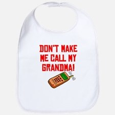 Don't Make Me Call My Grandma Bib