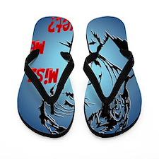 MissMeYetPosterP Flip Flops