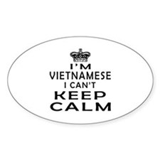 I Am Vietnamese I Can Not Keep Calm Decal
