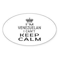 I Am Venezuelan I Can Not Keep Calm Decal