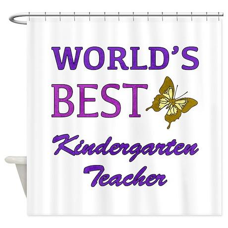 World 39 S Best Kindergarten Teacher Shower Curtain By Occupationgiftideas