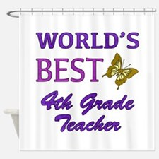 World's Best 4th Grade Teacher Shower Curtain