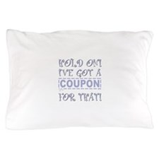 HOLD ON! Pillow Case