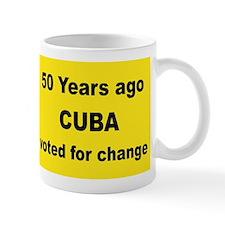 50 YEARS AGO CUBA VOTED FOR CHANGE - Mug.Png Mugs