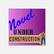 "Novel Under Construction jo Square Sticker 3"" x 3"""