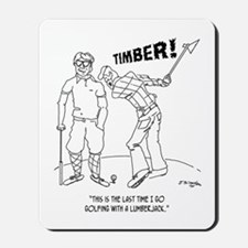 Timber! Mousepad