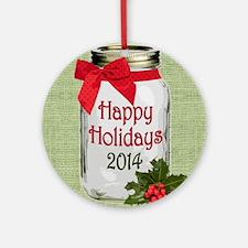 Happy Holidays 2014 Rustic Mason Ornament (Round)