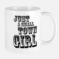 Just a Small Town Girl Mugs