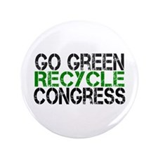 "Go Green Recycle Congress 3.5"" Button (100 pack)"