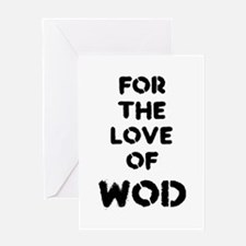 For the Love of WOD Greeting Cards