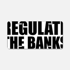 Regulate the Banks Aluminum License Plate