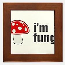 I'm a Fungi Framed Tile