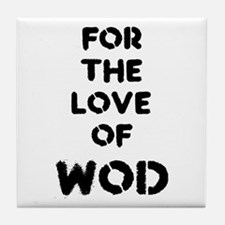 For the Love of WOD Tile Coaster