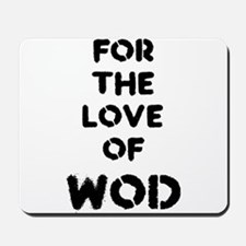 For the Love of WOD Mousepad