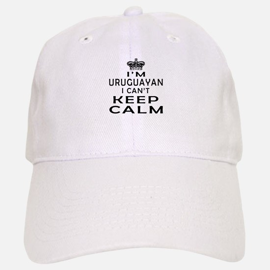 I Am Uruguayan I Can Not Keep Calm Baseball Baseball Cap