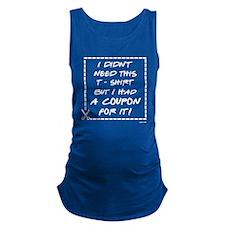 I DIDNT NEED... Maternity Tank Top