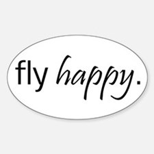 Fly Happy Oval Decal