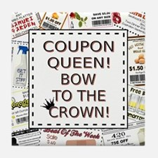 COUPON QUEEN! Tile Coaster