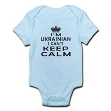 I Am Ukrainian I Can Not Keep Calm Infant Bodysuit