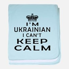 I Am Ukrainian I Can Not Keep Calm baby blanket