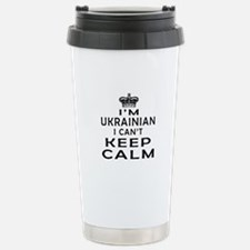 I Am Ukrainian I Can Not Keep Calm Travel Mug