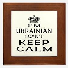 I Am Ukrainian I Can Not Keep Calm Framed Tile