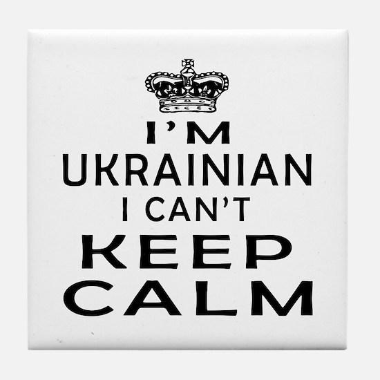 I Am Ukrainian I Can Not Keep Calm Tile Coaster