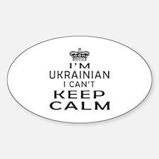 I Am Ukrainian I Can Not Keep Calm Decal