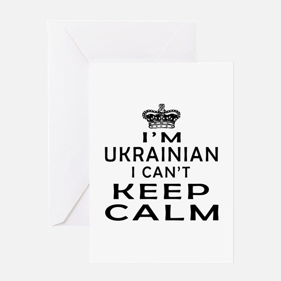 I Am Ukrainian I Can Not Keep Calm Greeting Card