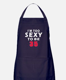 I am too sexy to be 35 birthday designs Apron (dar