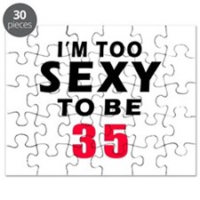 I am too sexy to be 35 birthday designs Puzzle