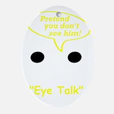 Eye Talk Oval Ornament