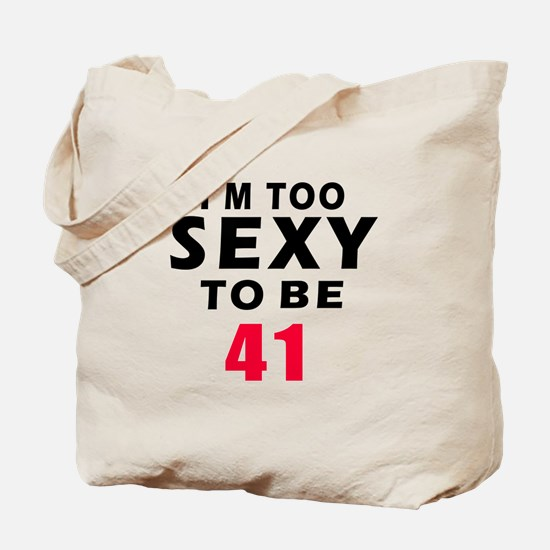 I am too sexy to be 42 birthday designs Tote Bag