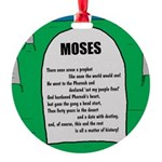 Moses Tombstone Round Ornament
